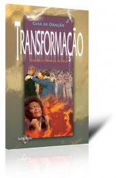 Guia de Oração - Transformação - por Prayer Transformation Ministries