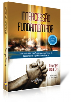 Intercessão Fundamentada - por George Otis Jr.  - foto principal 1