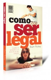 Como Ser Legal - por Brett Rickey