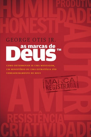 As Marcas de Deus - por George Otis Jr.  - foto principal 2