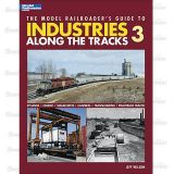 The Model Railroader's Guide To Industries Along the Tracks 3 com 88 Páginas - Autor: Jeff Wilson - KAL-12422