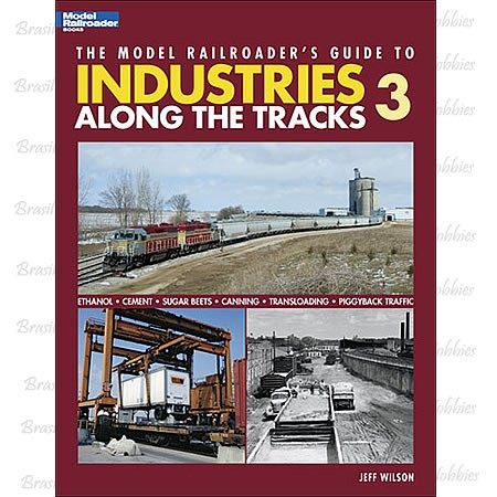 The Model Railroader's Guide To Industries Along the Tracks 3 com 88 Páginas - Autor: Jeff Wilson - KAL-12422  - foto principal 1