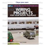 Wiring Projects For Your Model Railroad - Autor: Larry Puckett - 96 Paginas - KAL-12809