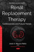 Renal Replacement Therapy - Controversies and Future Trends