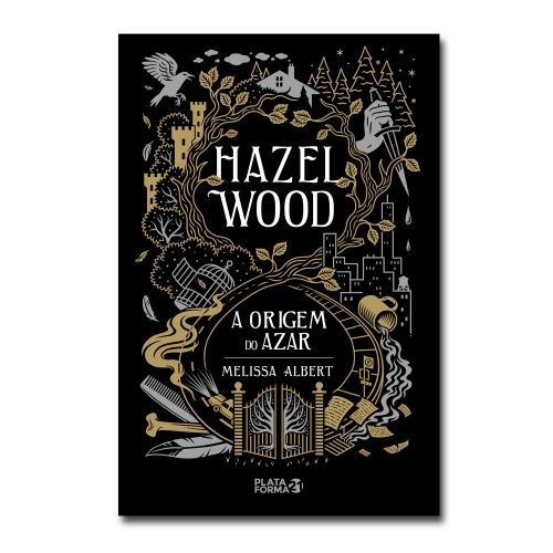 Hazel Wood, A Origem do Azar - Plataforma 21